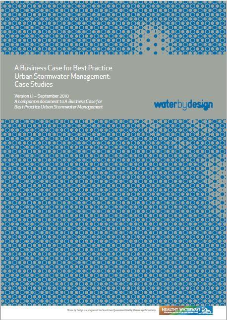 A Business Case for Best Practice Urban Stormwater Management: Case Studies